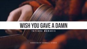 Tatiana Manaois - Wish You Gave A Damn (Live Sessions)